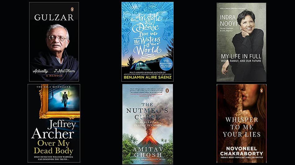 (Clockwise from left) The covers of the books by Gulzar, Benjamin Alire Sáenz, Indra K Nooyi, Novoneel Chakraborty, Amitav Ghosh and Jeffrey Archer