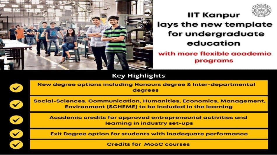 The core courses at IIT Kanpur will be restructured to give greater flexibility to the core curriculum. Technology will drive teaching and pedagogy to take learning to the next level.  Image Source: IIT Kanpur