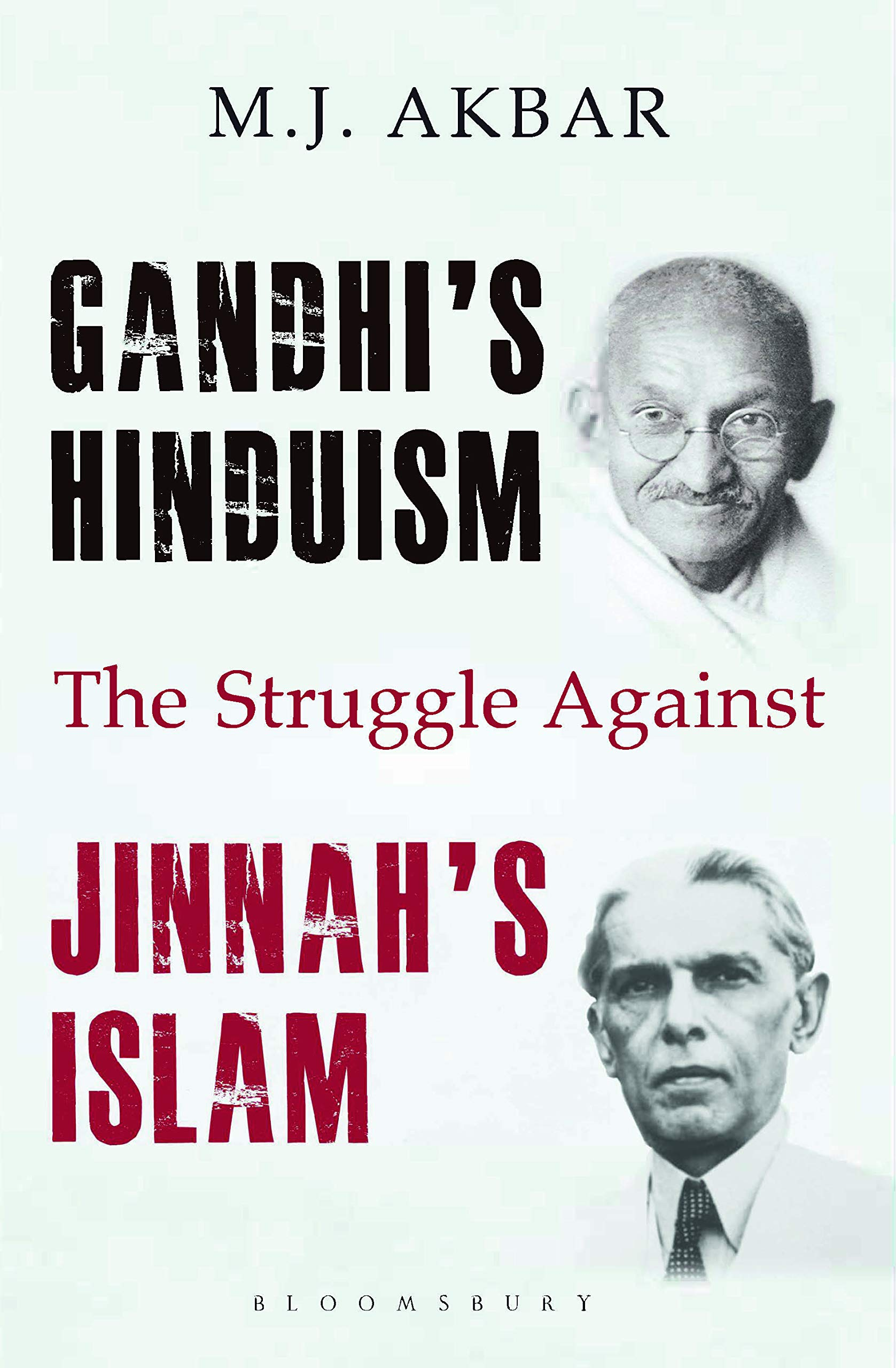Gandhi's Hinduism, The Struggle Against Jinnah's Islam by M.J. Akbar, Bloomsbury, Rs 699