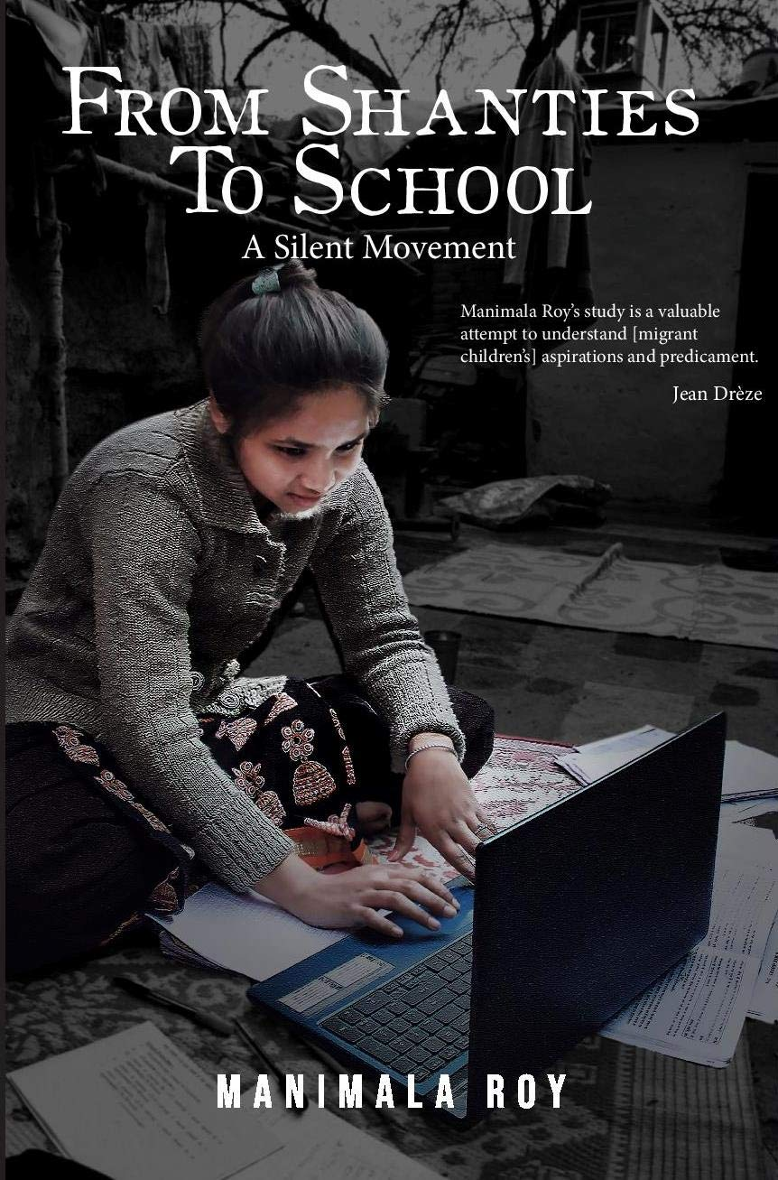 From Shanties to School: A Silent Movement by Manimala Roy, Konark, Rs 650.