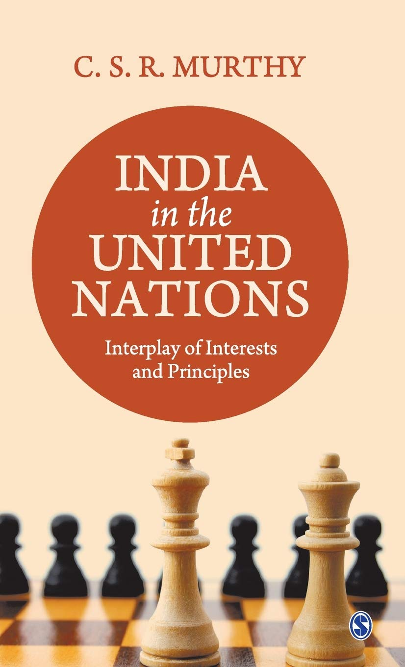 India in the United Nations: Interplay ofInterests and Principles byC.S.R. Murthy,Sage,Rs 1,295