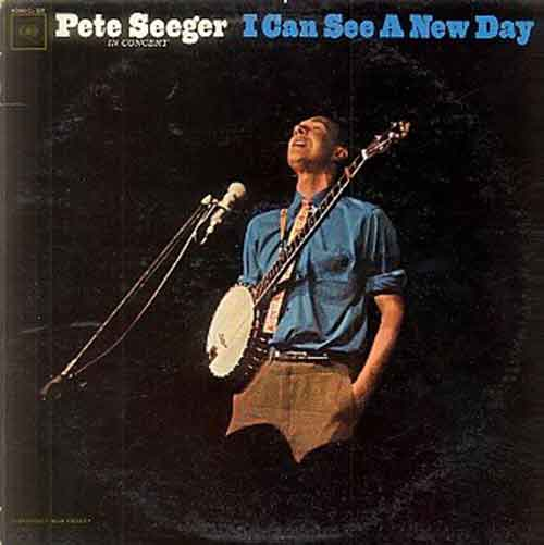 Pete Seeger: A New Day Now