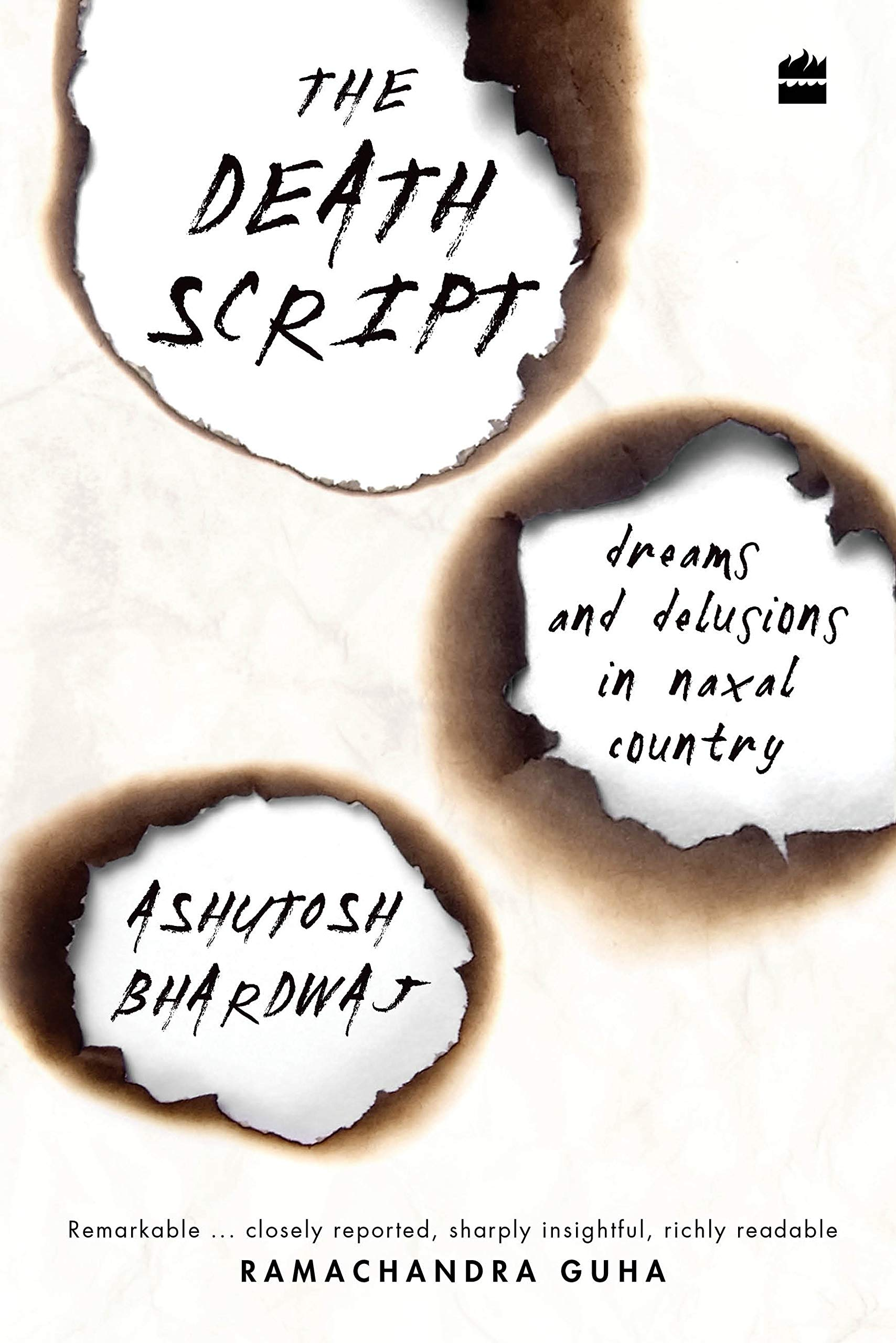 The death script: Dreams and delusions in Naxal country by Ashutosh Bhardwaj, HarperCollins, Rs 599
