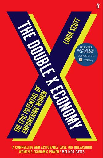 The Double X Economy byLinda Scott,Faber & Faber, £18.99