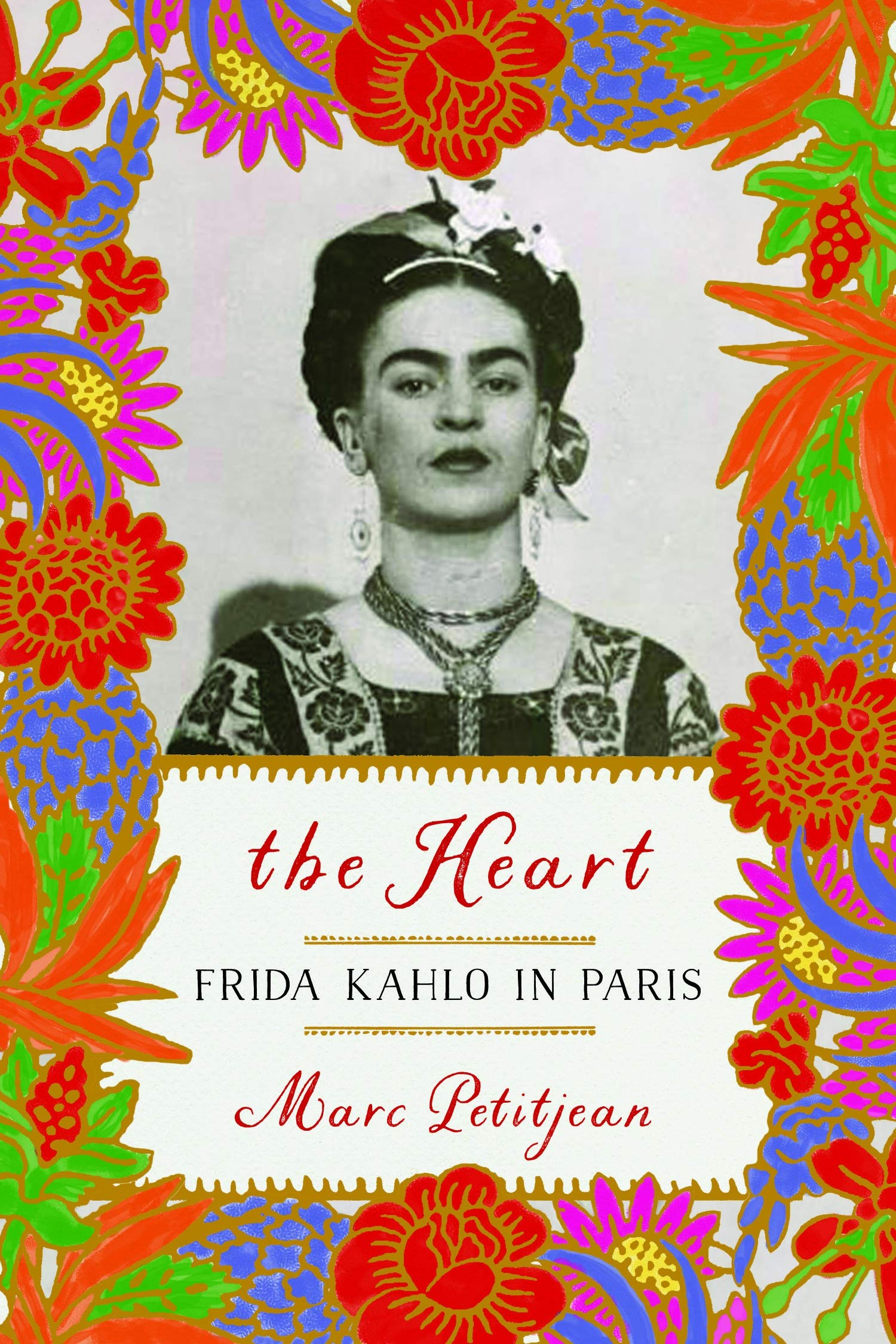 The Heart: Frida Kahlo in Paris by Marc Petitjean,Other, $25,