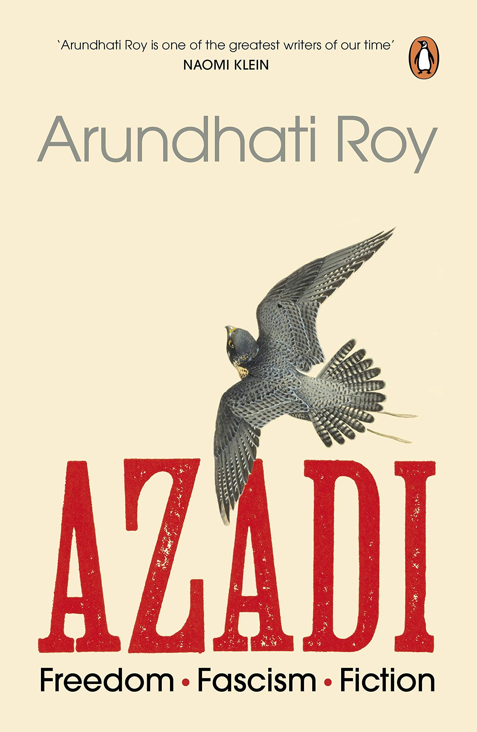 Azadi: Freedom, Fascism, Fiction by Arundhati Roy, Penguin, Rs 499