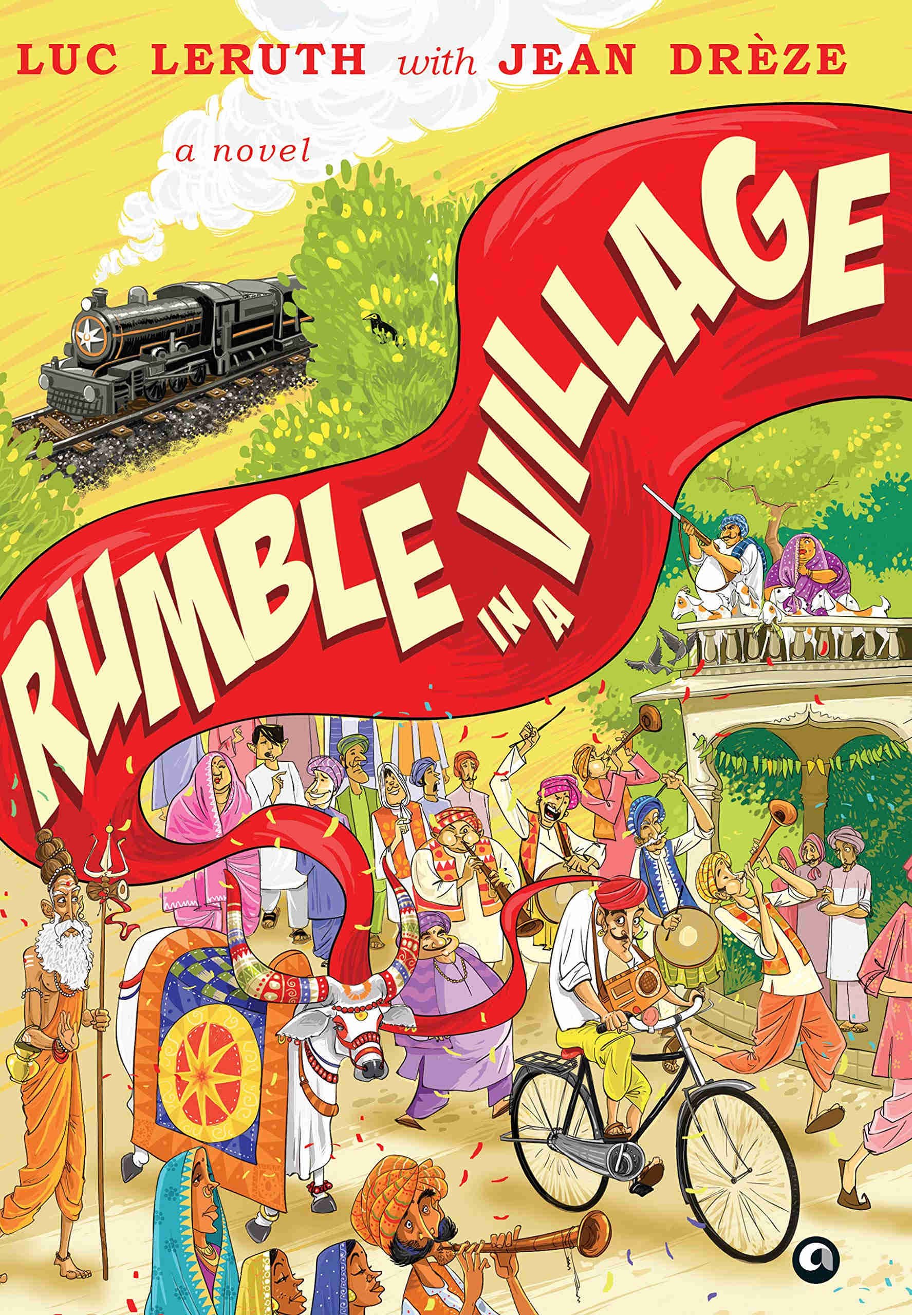 Rumble in a Village by Luc Leruth with Jean Drèze, Aleph, Rs 699