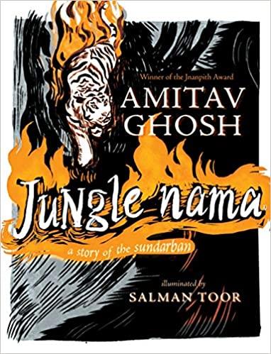 Jungle Nama: A Story of the Sundarban by Amitav Ghosh, Fourth Estate, Rs 699