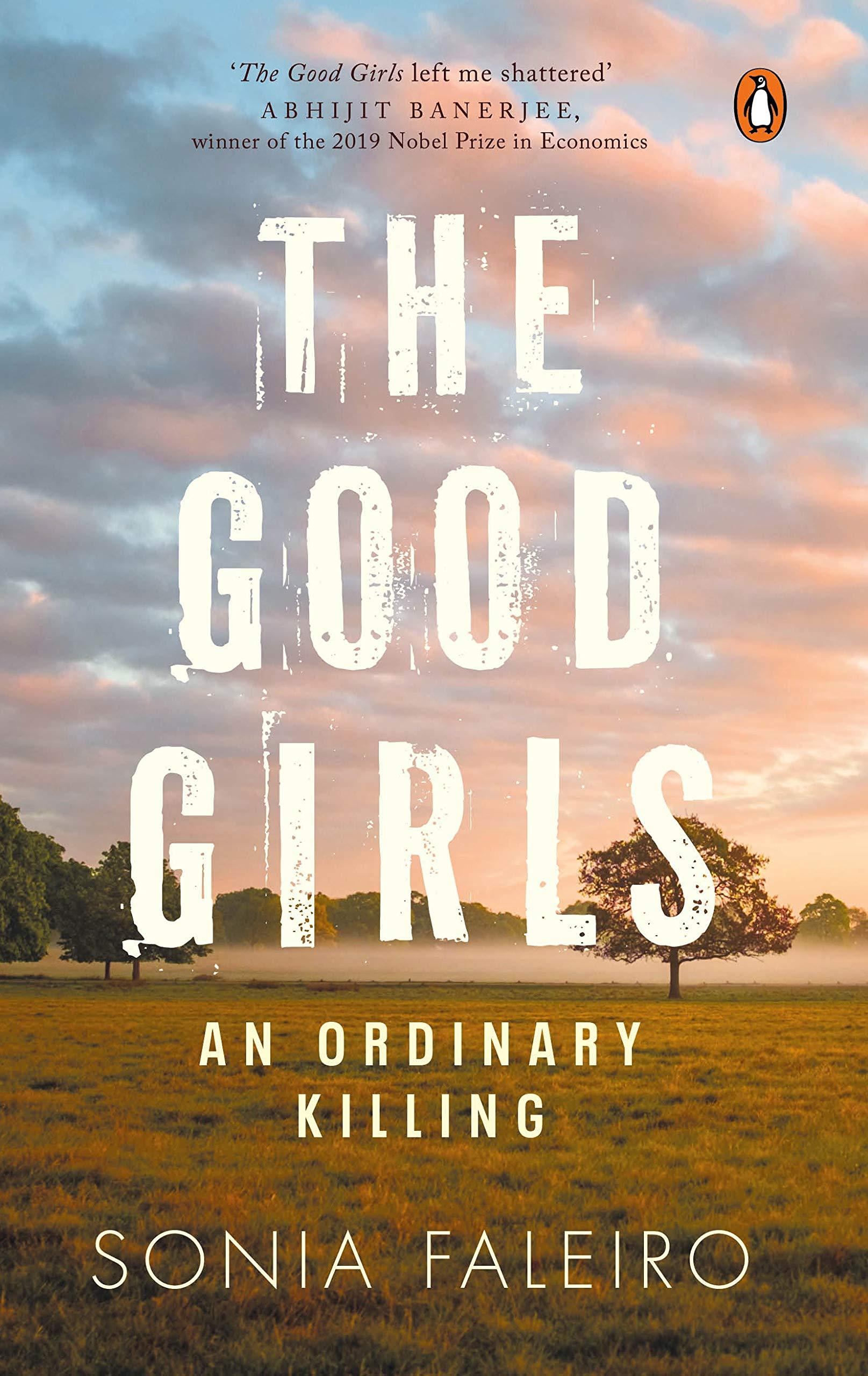 The Good Girls: An Ordinary Killing  by Sonia Faleiro, Hamish Hamilton, Rs 599