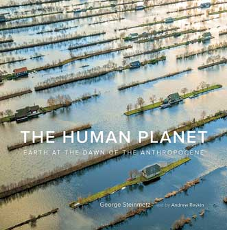 The Human Planet by George Steinmetz and Andrew Revkin.