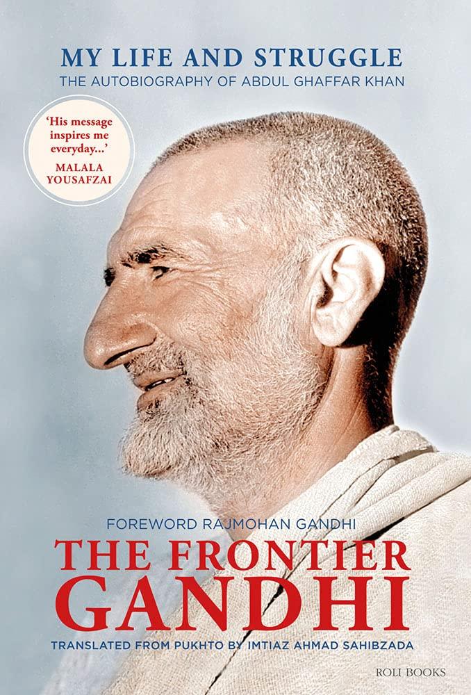 The Frontier Gandhi: My Life and Struggle, Autobiography of Abdul Ghaffar Khan, Roli, Rs 695