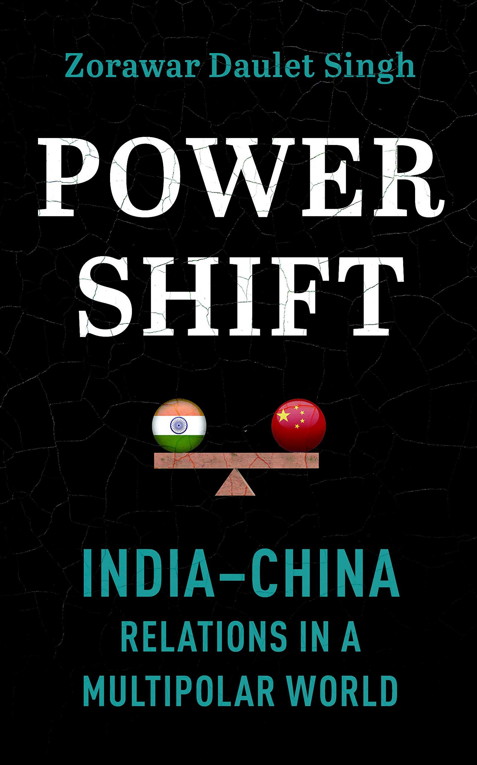 Powershift: India-China Relations in a Multipolar World Book by Zorawar Daulet Singh, Macmillan, Rs 650