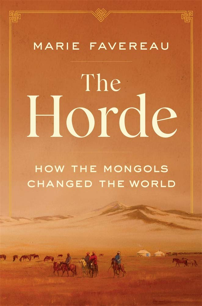 The Horde: How the Mongols Changed the World by Marie Favereau, Belknap, £23.95