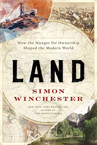 Land: How the Hunger for Ownership Shaped the Modern World by Simon Winchester, Harper, Rs 899