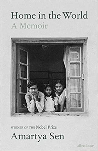 Home in the World: A Memoir by Amartya Sen, Allen Lane, Rs 899