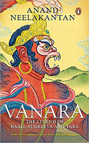 Vanara: The Legend of Baali, Sugreeva and Tara; Penguin; Rs 350