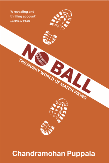 Book cover: No Ball: The murky world of match fixing by Chandramohan Puppala