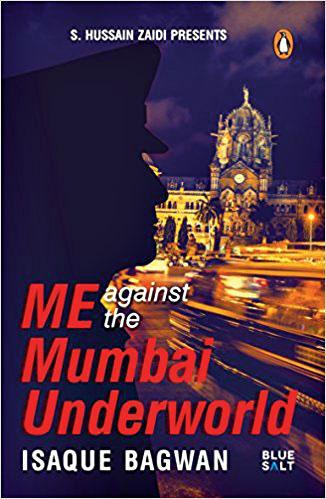 ME Against the Mumbai Underworld (Penguin Books, Rs 299)