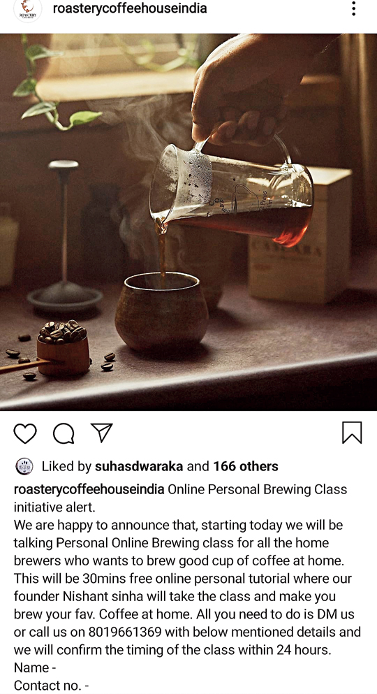 Roastery Coffee House with its extremely active Instagram page, posts about detailed brewing methods as well as provides information on online sessions hosted by its founder or master roasters/ brewers.
