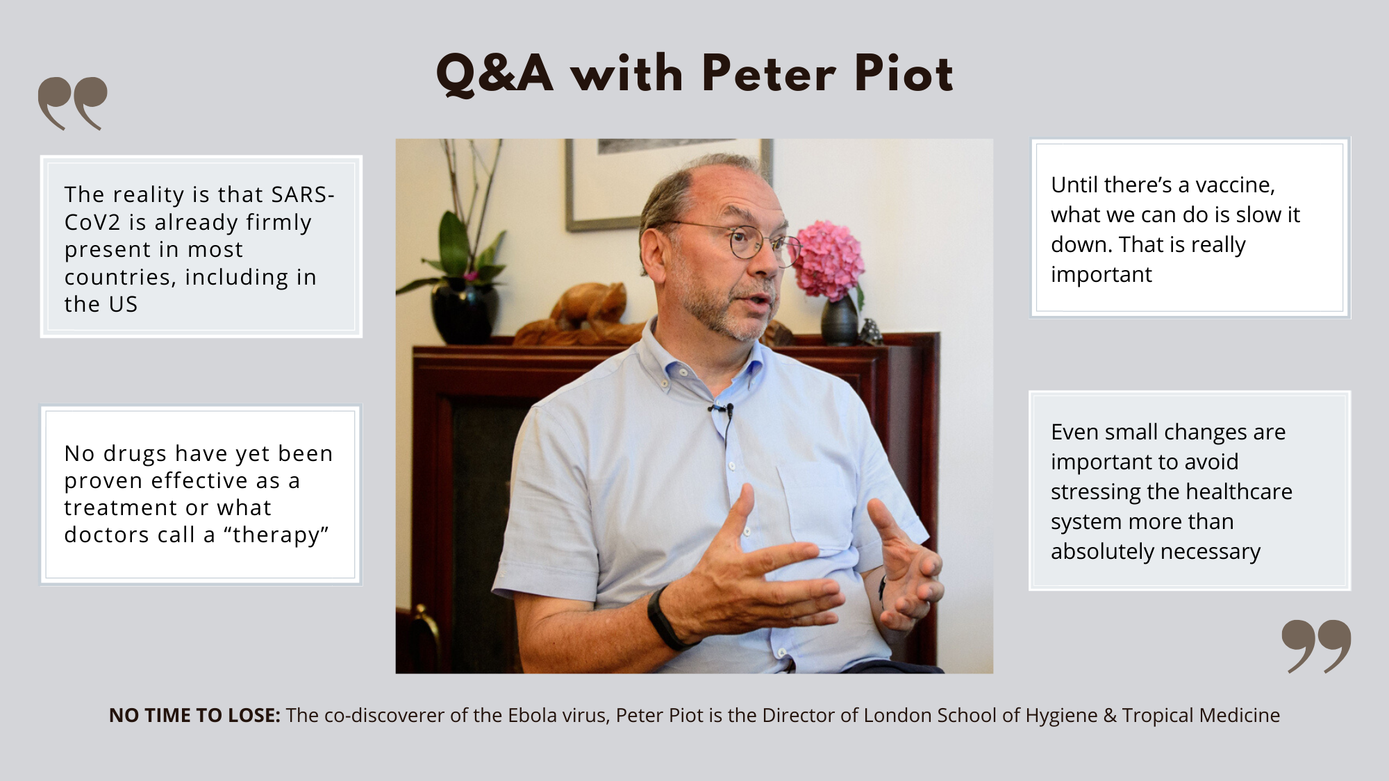 NO TIME TO LOSE: The co-discoverer of the Ebola virus, Peter Piot is the Director of London School of Hygiene & Tropical Medicine