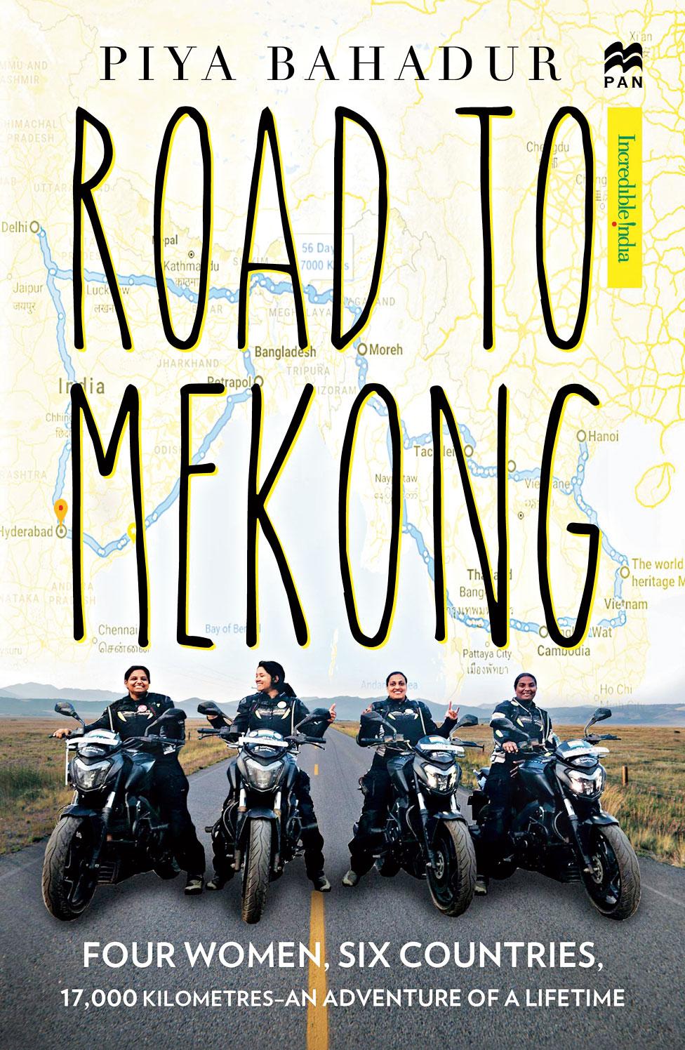 Road to Mekong; Piya Bahadur; Pan Macmillan; Rs 350