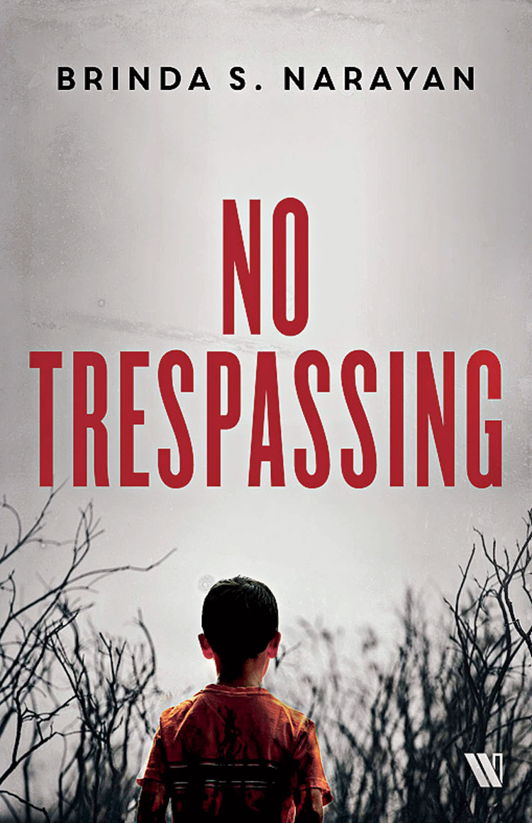 For the adventurous mother: No Trespassing by Brinda S. Narayan; Tranquebar; 260 pages; Rs 350