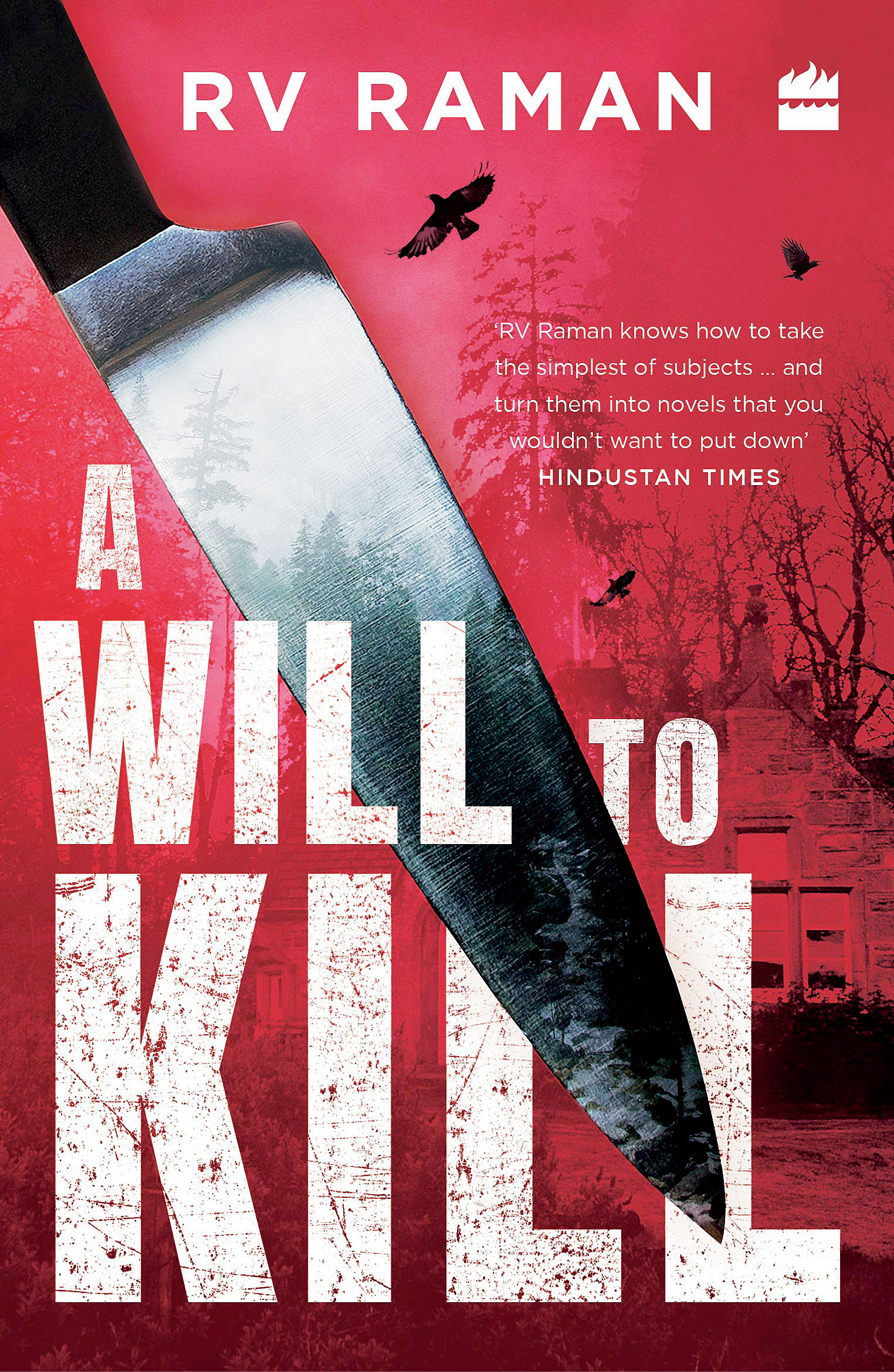 A Will To Kill by R.V. Raman; Harper Black, 332 pages; Rs 399