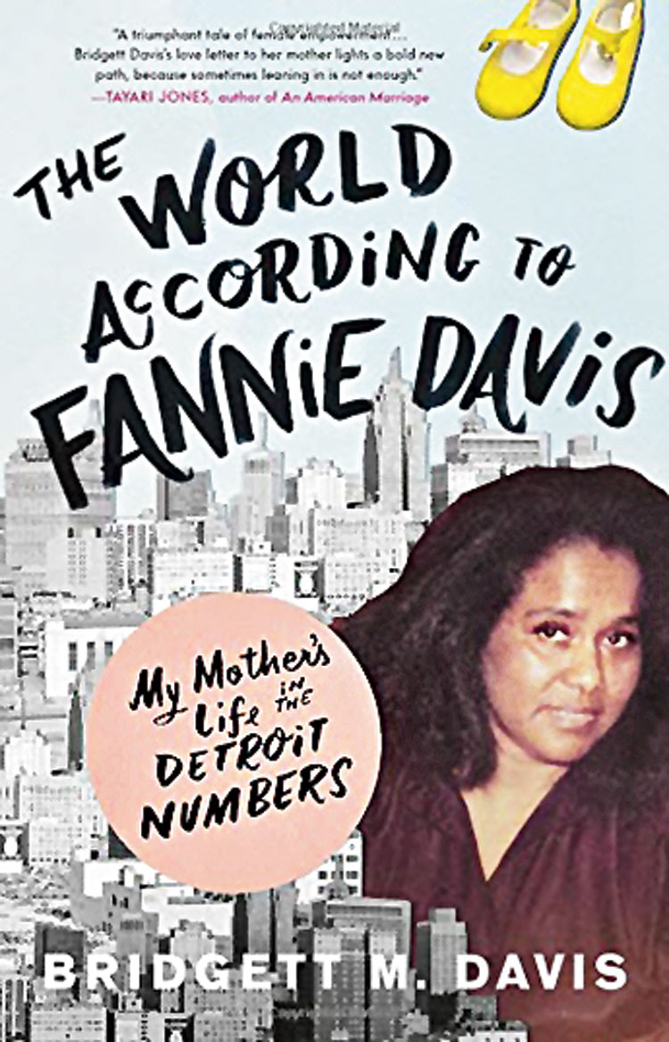 For the unapologetic mother: The World According to Fannie Davis: My Mother's Life in the Detroit Numbers by Bridgett M. Davis; Little, Brown and Company; 320 pages; Rs 1,557 (approx.)