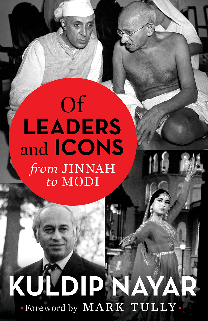 Book cover: Of Leaders and Icons, from Jinnah to Modi by Kuldip Nayar