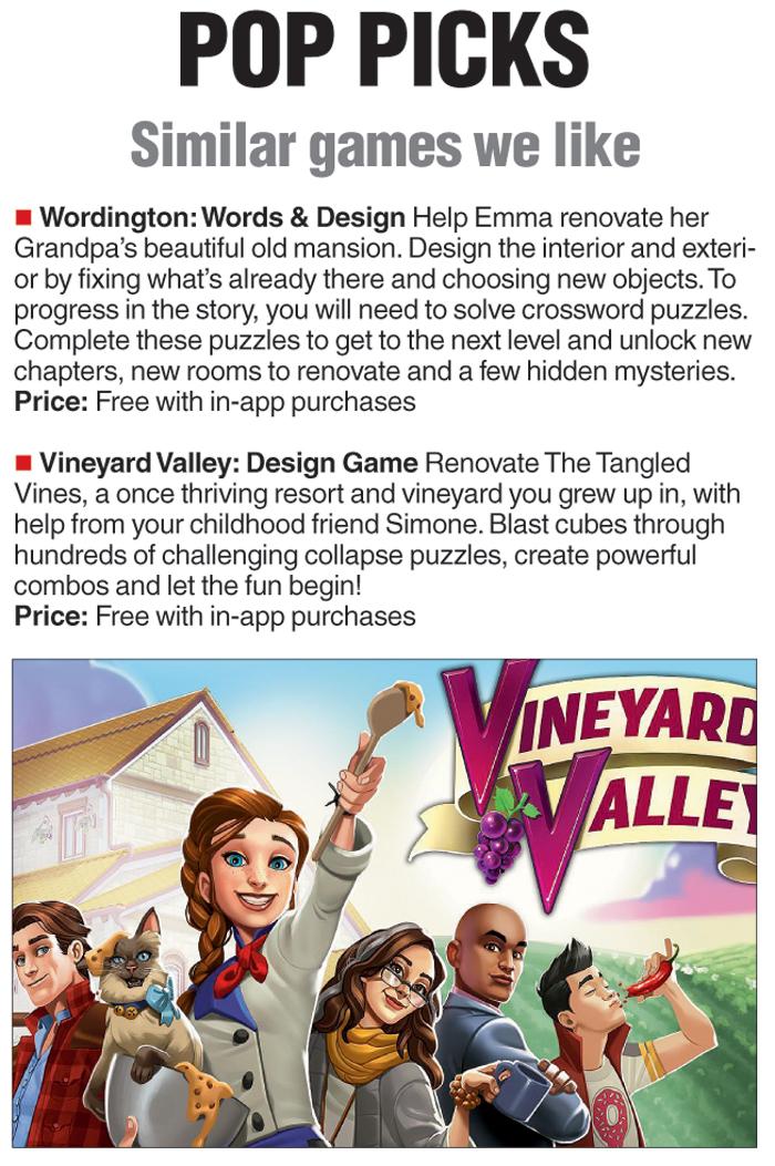 Similar games we like: Wordington: Words & Design and Vineyard Valley: Design Game