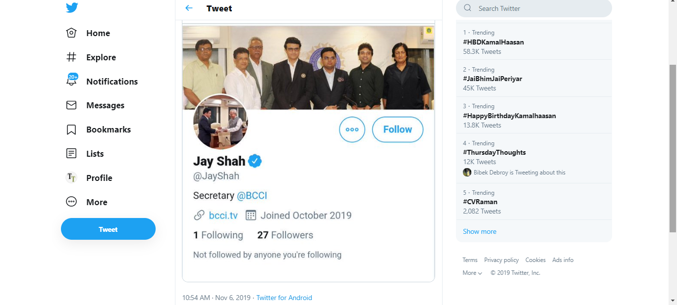 On November 6, 2019,  Jay Shah had 27 followers but had won his Twitter blue-tick badge.