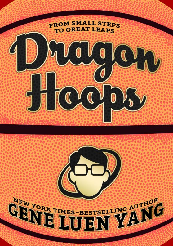 Dragon Hoops by Gene Luen Yang.