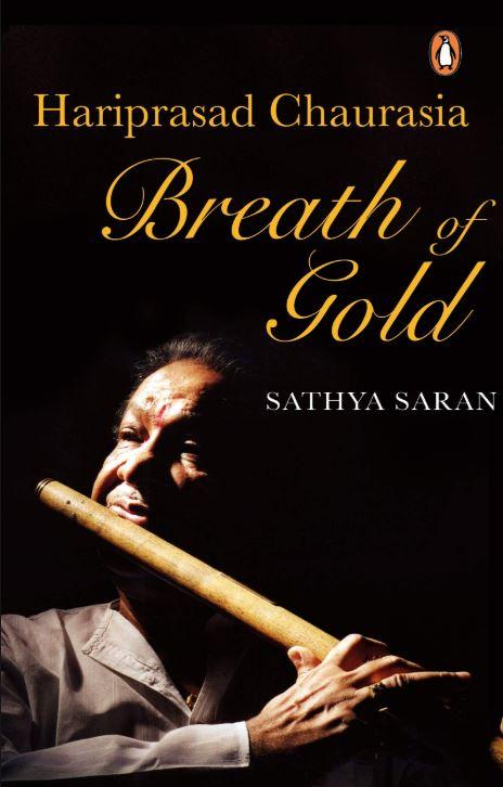 Breath of Gold: Hariprasad Chaurasia by Sathya Saran, Ebury, Rs 599