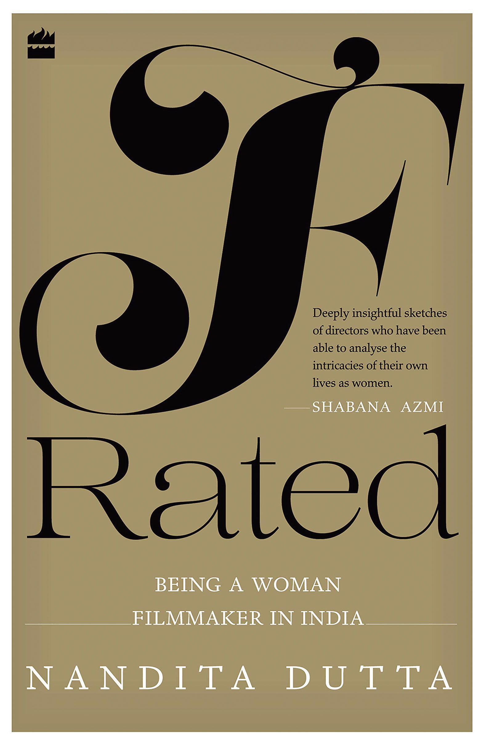 F-Rated: Being a Woman Filmmaker in India by Nandita Dutta; Harper Collins, 253 pages; Rs 499