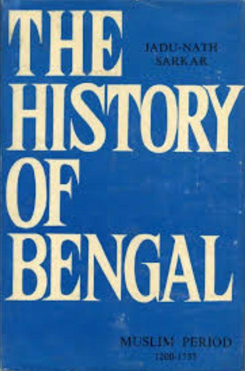 The History of Bengal by Sir Jadunath Sarkar