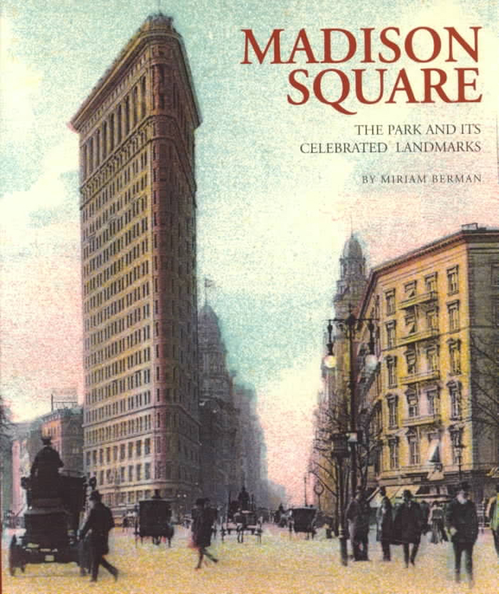 The cover of Miriam Berman's 'Madison Square: The Park and Its Celebrated Landmarks'