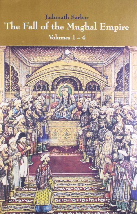 The multi-volume The Fall of the Mughal Empire by Sir Jadunath Sarkar