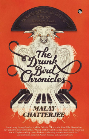 The Drunk Bird Chronicles by Malay Chatterjee, Speaking Tiger, Rs 499