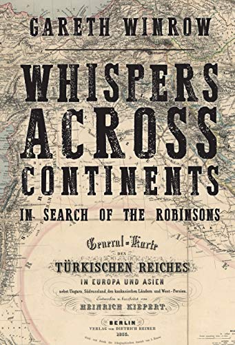 Whispers Across Continents: In Search of the Robinsons by Gareth Winrow, Amberley, £20